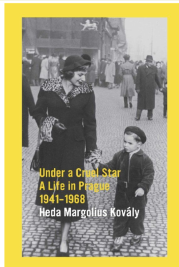 Under a Cruel Star: A Life in Prague; Heda Margolius Kovaly